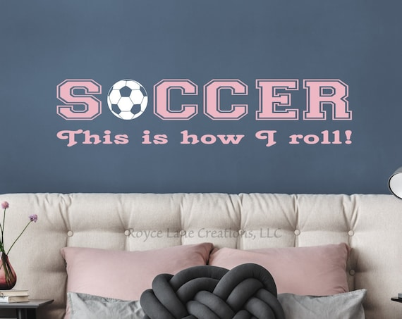 This is How I Roll Soccer Wall Decal for Girls