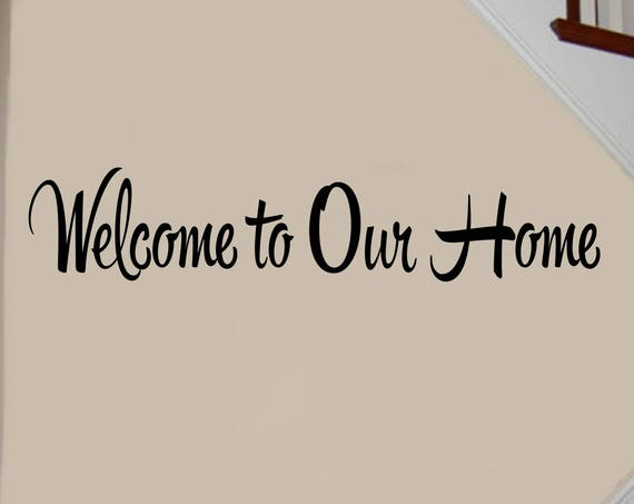 Welcome to Our Home Foyer Wall Decal