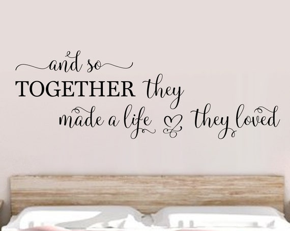 And So Together They Built A Life They Loved Bedroom Wall Decal