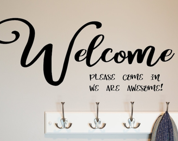 Welcome Please Come In We Are Awesome Decal