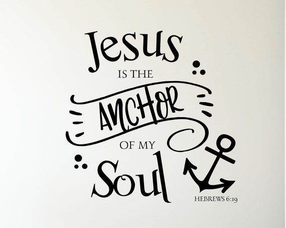 Jesus is the Anchor of My Soul Hebrew's 6:19 Bible Verse Wall Decal