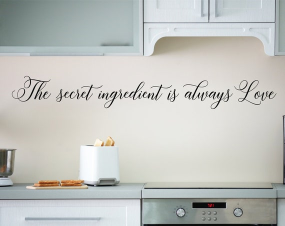 The Secret Ingredient is Always Love Decal /Kitchen Sayings/Kitchen Wall Decor/Kitchen Quotes/Kitchen Decal/Kitchen Wall Decal/Kitchen Signs