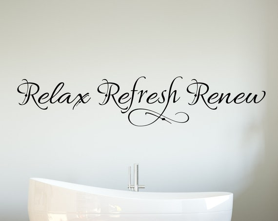 Relax Refresh Renew Bathroom Spa Decal