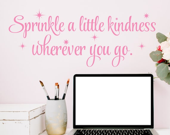 Sprinkle a Little Kindness Wherever You Go Inspirational Wall Quote Decal