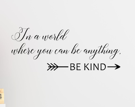In A World Where You Can Be Anything Be Kind Decal