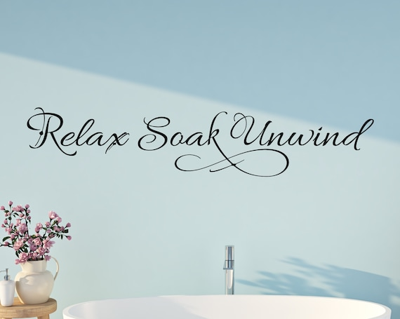 Relax Soak Unwind Bathroom Decal