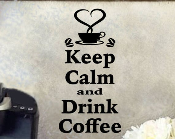 Coffee Decal Keep Calm and Drink Coffee with Heart Coffee Cup Kitchen Wall Decal