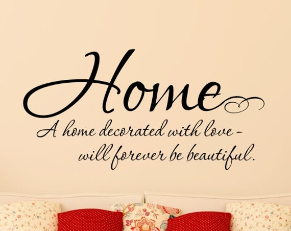 A Home Decorated with Love will Forever be Beautiful Family Room Wall Decal