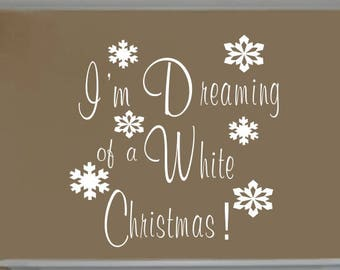 I'm Dreaming of a White Christmas Vinyl Wall Decal-Christmas Wall Decal