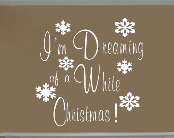 I'm Dreaming of a White Christmas Wall Decal Christmas Decoration
