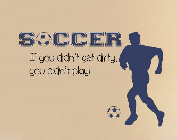 Soccer Player Wall Decal B26 Sports Vinyl Wall Decal Soccer Quote Boys Room Teen Boy Room Decor Wall Art