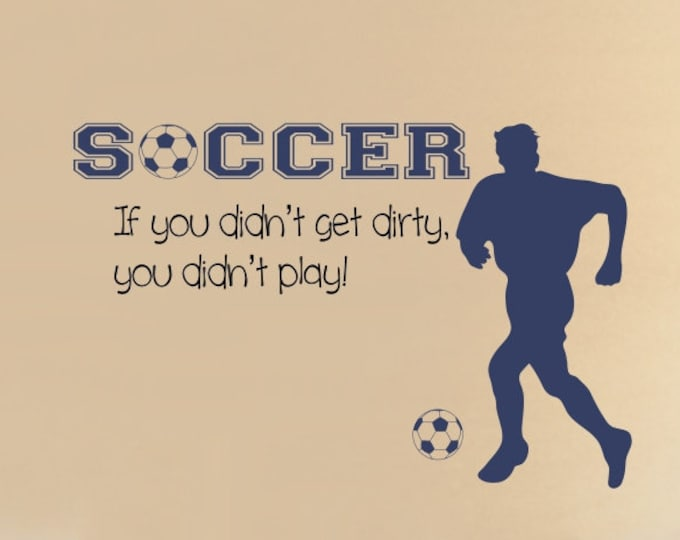 Soccer Player Wall Decal B26 Sports Vinyl Wall Decal Soccer Quote Boys Room Teen Boy Room Decor Wall Art