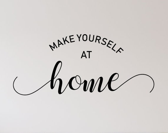 Make Yourself At Home Living Room Wall Decal