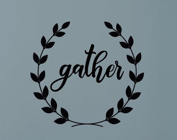 Gather Wall Decal / Gather Vinyl Wall Decal / Gather Vinyl Decal / Gather Wall Sticker / Laurel Wreath Vinyl Decal / Gather Wall Decor