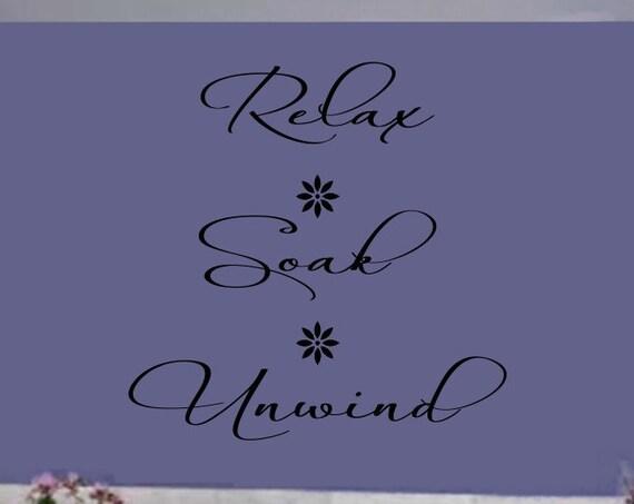 Relax Soak Unwind Bathroom Wall Decal