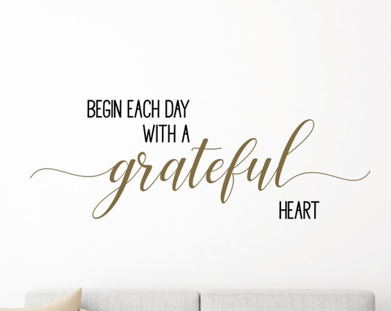 Begin Each Day with a Grateful Heart Decal / Begin Each Day with a Grateful Heart Vinyl Wall Quotes / Begin Each Day with a Grateful Heart