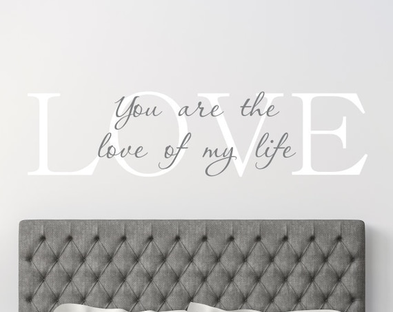You are the Love of My Life Decal
