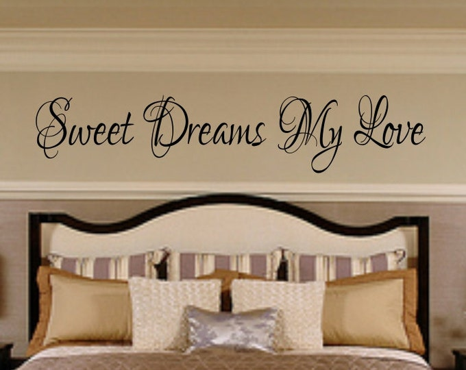 Bedroom Wall Decal - Sweet Dreams My Love #2 Vinyl Bedroom Wall Decal - Bedroom Decor- Bedroom Wall Decor - Master Bedroom Decor