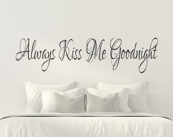 Always Kiss Me Goodnight #4 Vinyl Bedroom Wall Decal