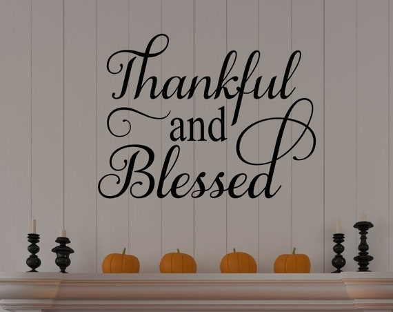Thankful and Blessed Wall Decal