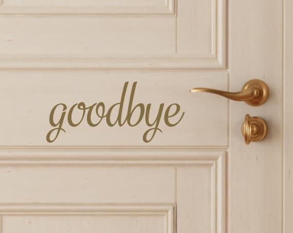 Vinyl Goodbye Decal-Goodbye Vinyl Decal-Vinyl Goodbye Door Sticker-Vinyl Goodbye Sticker- Goodbye Decal-Goodbye Door Sticker