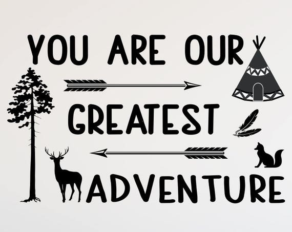 Woodland Nursery- You Are Our Greatest Adventure- Woodland Nursery Decor-You Are Our Greatest Adventure Decal-Adventure Nursery-Woodland Boy
