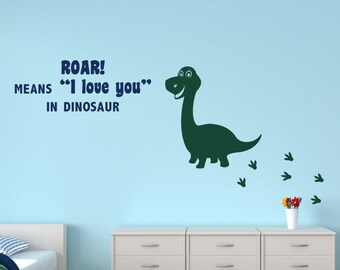 Roar Means I Love You in Dinosaur with Dinosaur Footprints Wall Decal for Kids Room