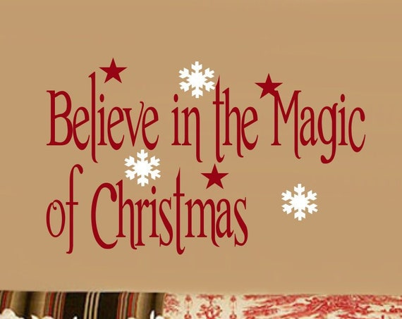 Believe in the Magic of Christmas Decal in Removable Vinyl