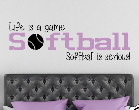 Life is a Game Softball is Serious Softball Wall Decal B32