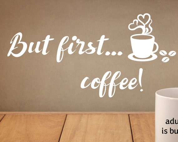 Coffee Bar Decor -But First...Coffee Kitchen Coffee Decal