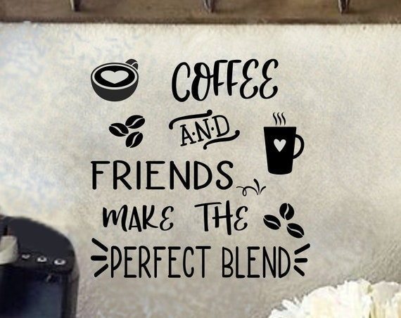 Coffee and Friends Make the Perfect Blend Sticker