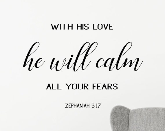 Zephaniah 3 17 Wall Decal With His Love He Will Calm All Your Fears Bible Verse Decal