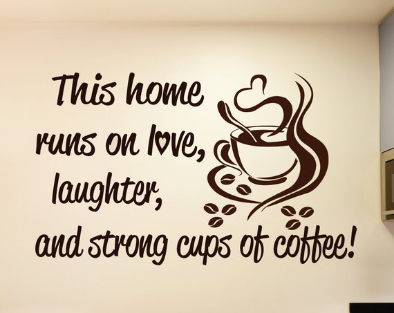 This Home Runs on Love, Laughter, and Strong Cups of Coffee Kitchen Coffee Decal