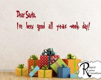 Christmas Decorations- Dear Santa Christmas Vinyl Decal- Christmas Wall Decal- Funny Christmas Wall Decal- Santa Wall Decal