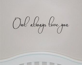 Nursery Decals - Owl Always Love You #2 - Nursery Decor - Nursery Wall Decal - Nursery Wall Art- Nursery Wall Decor