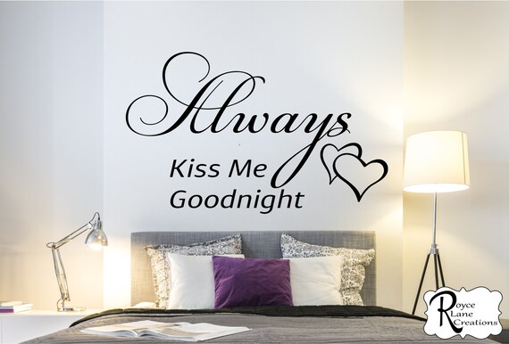 Always Kiss Me Goodnight 2C Vinyl Bedroom Wall Decal  - Bedroom Decor - Bedroom Wall Decor-Master Bedroom Decor- Bedroom Decal