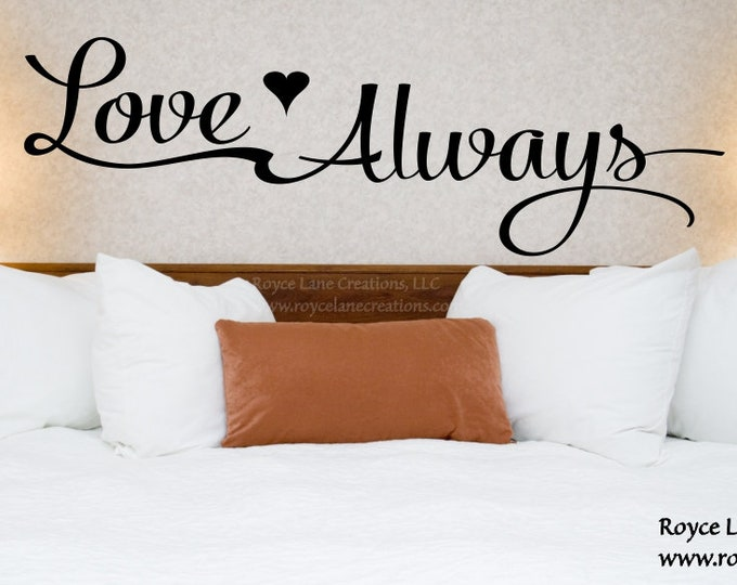 Love Always with Heart Romantic Bedroom Wall Decal - Love Decal - Bedroom Decor - Bedroom Wall Decor-Master Bedroom Decor- Bedroom Decal