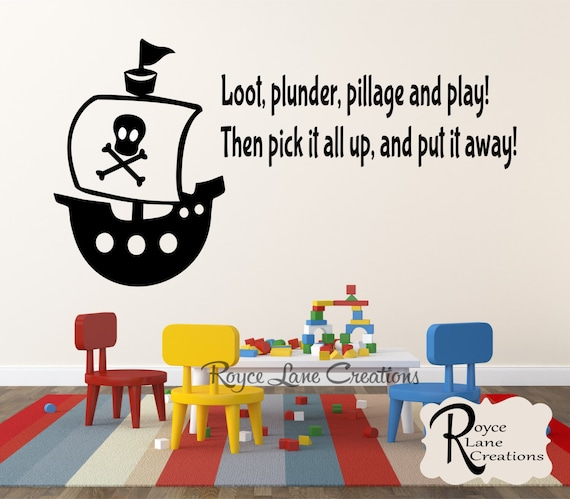 Pirate Decal- Loot, Plunder, Pillage and Play! Pirate Playroom Decal- Kids Pirate Decor- Boys Room Decal Pirate Wall Decal