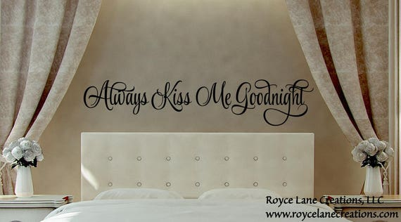 Always Kiss Me Goodnight #7 Vinyl Bedroom Wall Sticker