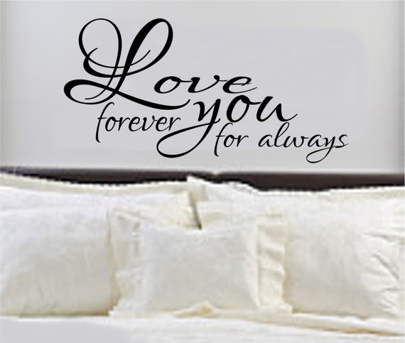 Love You Forever For Always Bedroom Wall Decal