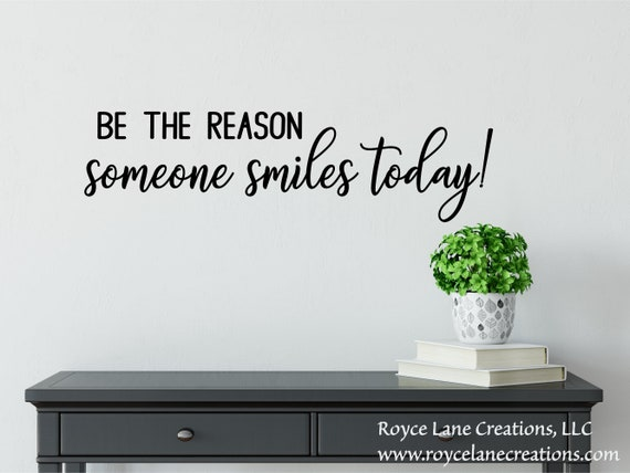 Be the Reason Someone Smiles Today Inspirational Quote Wall Decal