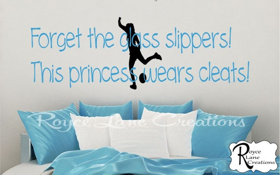 Forget the Glass Slippers!  This Princess Wears Cleats!  Soccer Decal