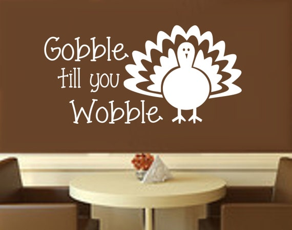 Gobble Till You Wobble Thanksgiving Decal
