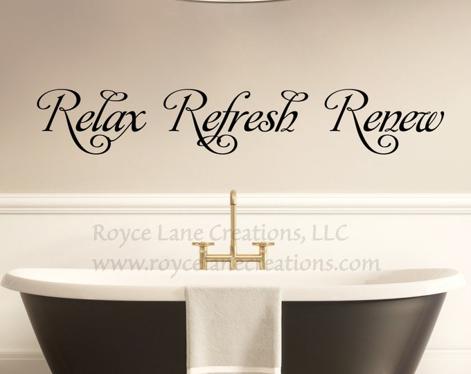 Relax Refresh Renew Decal / Relax Wall Decal / Bathroom Wall Decor / Bathroom Decal / Bathroom Wall Quotes / Spa Wall Decal / Spa Decal