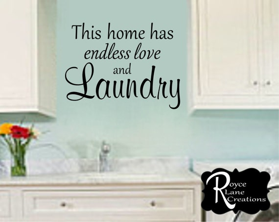 Laundry Room Decal- This Home has Endless Love and Laundry Laundry Room Decor Laundry Wall Art