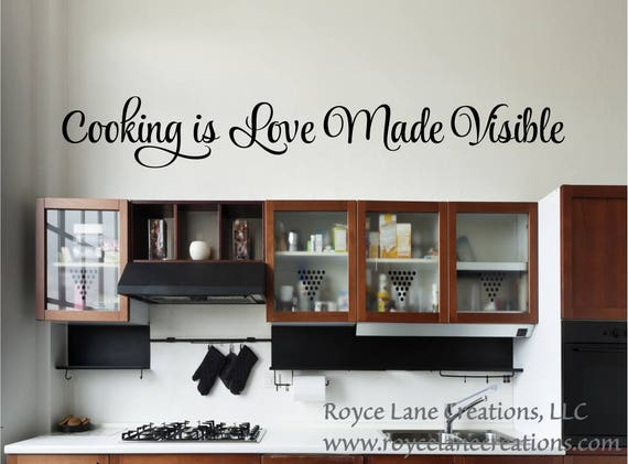 Cooking is Love Made Visible Wall Decal / Cooking Quotes / Kitchen Wall Decal / Cooking Stickers / Cooking Sayings / Kitchen Wall Quotes