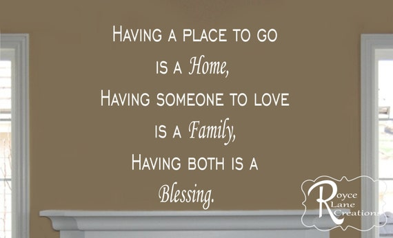 Having a Place to Go Home and Family Wall Quote Family Wall Decal