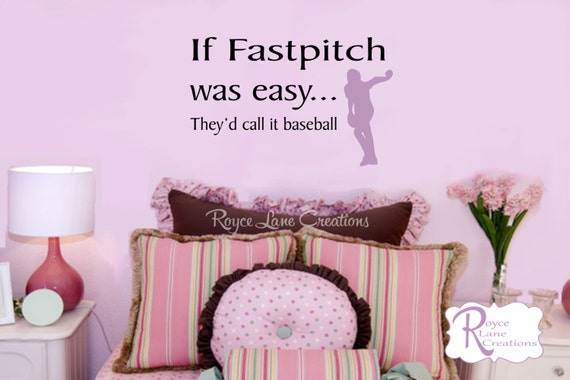If Fastpitch was Easy They'd Call it Baseball Softball Wall Decal