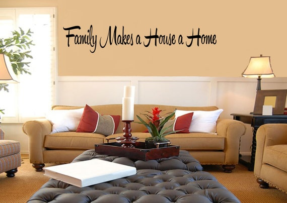 Family Makes a House a Home Vinyl Family Quote Wall Decal