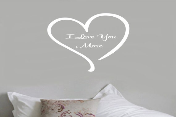 I Love You More Wall Decal